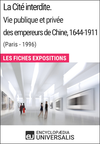 La Cité interdite. Vie publique et privée des empereurs de Chine, 1644-1911 (Paris - 1996)