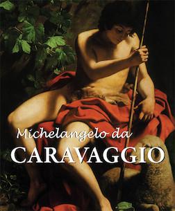 Michelangelo da Caravaggio - Deutsch | Felix Witting