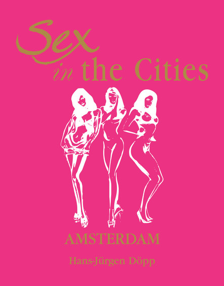 Sex in the Cities  Vol 1 (Amsterdam) - Deutsch