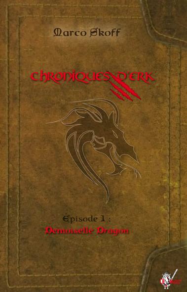 Chroniques d'Erk, Épisode 1 : Demoiselle Dragon