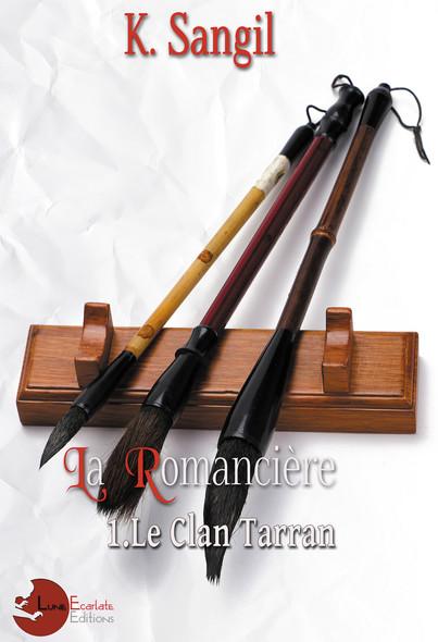 La Romancière: 1. Le Clan Tarran