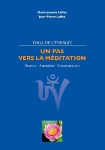 Un pas vers la méditation   Pierre Laffez, Jean