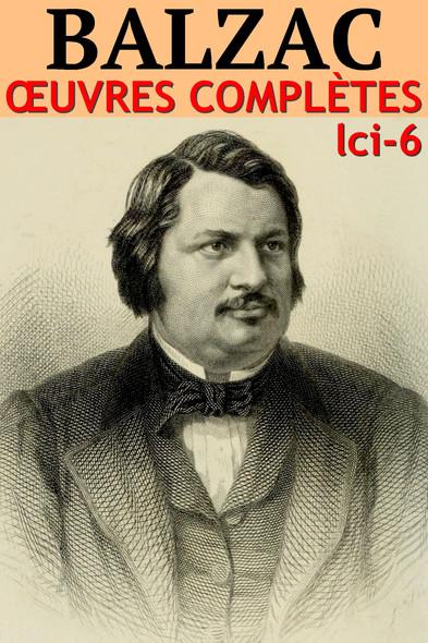 Honoré de Balzac : Oeuvres complètes - [180 titres et 1500 illustrations] - N° 6