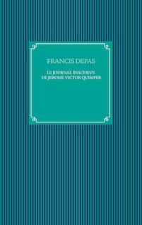 Le journal inachevé de Jérôme Victor  Quimper | Depas, Francis