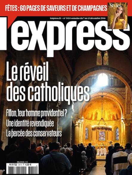 L'Express - Décembre 2016 - Le Réveil des catholiques