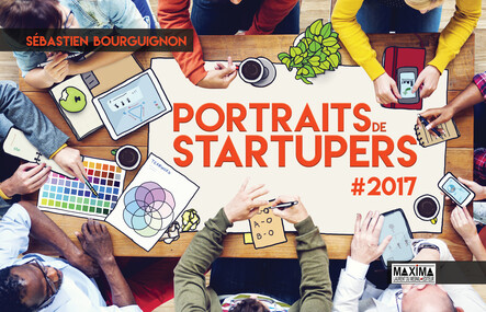 Portraits de startupers : # 2017