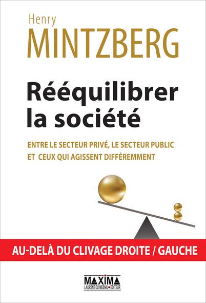 Rééquilibrer la société, entre le secteur privé, le secteur public et ceux qui agissent différemment : Au-delà du clivage droite / gauche