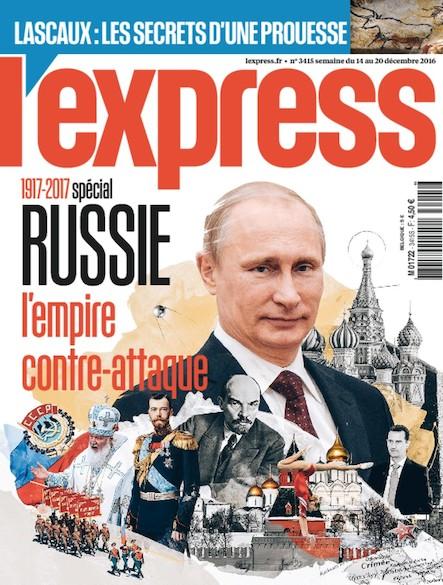 L'Express - Décembre 2016 - 1917-2017 spécial Russie, l'empire contre-attaque