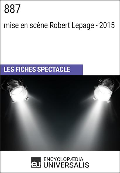 887 (mise en scène Robert Lepage - 2015)