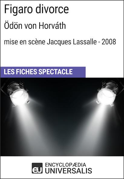 Figaro divorce (Ödönvon Horváth?-?mise en scène Jacques Lassalle?-?2008)