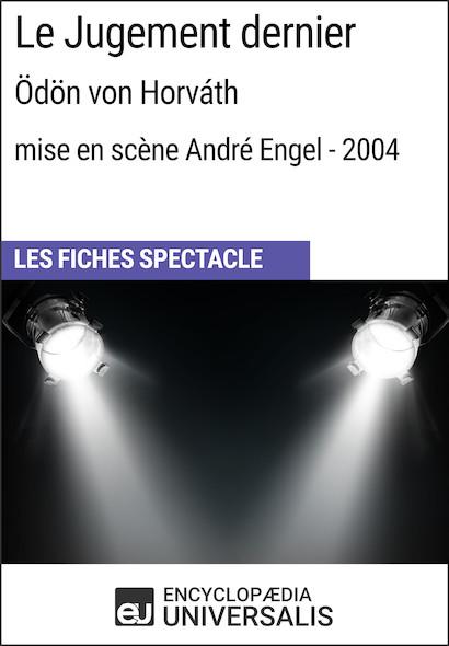 Le Jugement dernier (Ödönvon Horváth?-?mise en scène André Engel?-?2004)