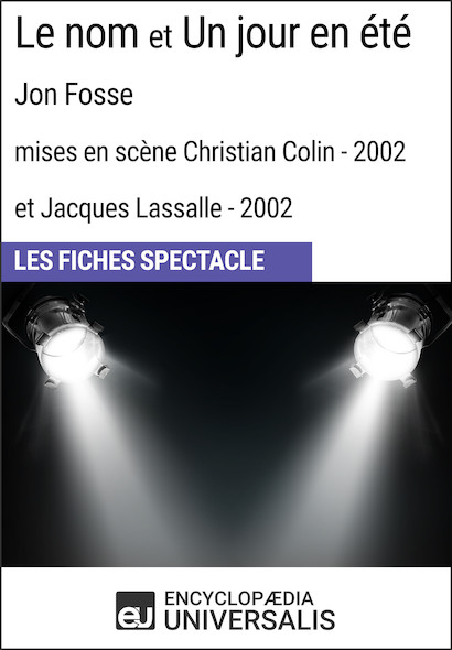 Le nom et Un jour en été (Jon Fosse - mises en scène Christian Colin et Jacques Lassalle - 2002)