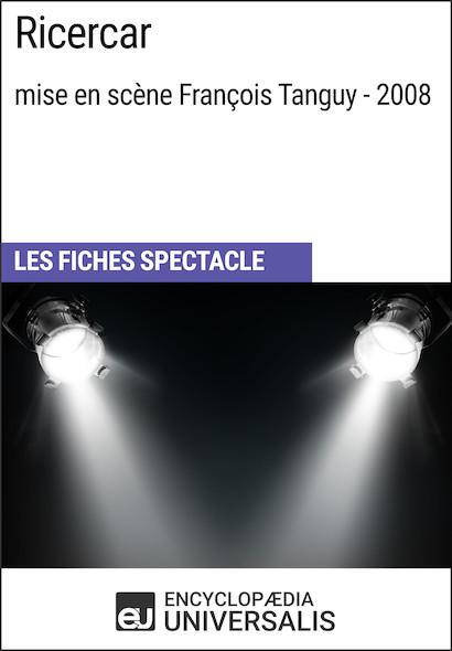 Ricercar (mise en scène François Tanguy - 2008)