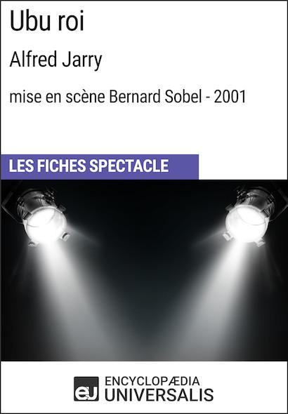 Ubu roi (AlfredJarry?-?mise en scène Bernard Sobel?-?2001)
