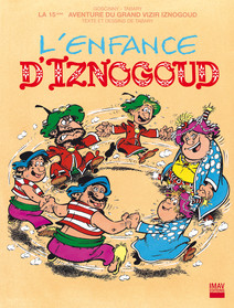 Iznogoud - tome 15 - L'enfance d'Iznogoud |