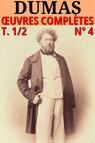Alexandre Dumas : Romans et Nouvelles : Oeuvres complètes, T. 1/2 - N° 4 [80 romans et 60 contes]