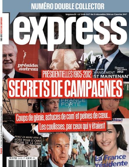 L'Express - Décembre 2016 - 1965 à 2012 : Secrets de campagnes