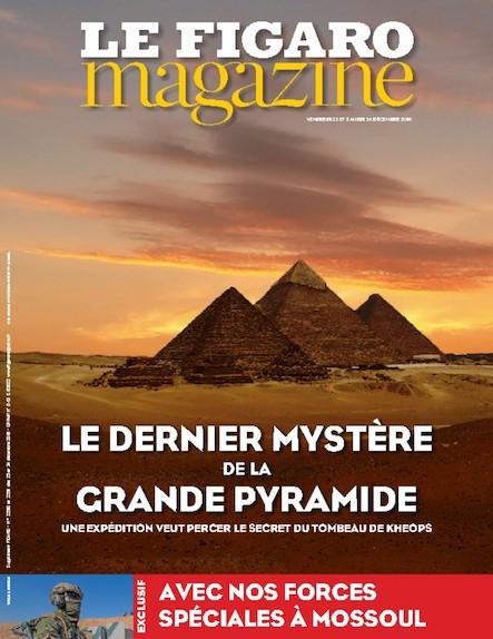 Le Figaro Magazine - Décembre 2016 : Le dernier mystère de la grande pyramide