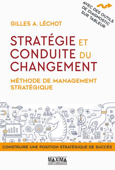 Stratégie et conduite du changement : Méthode de management stratégique