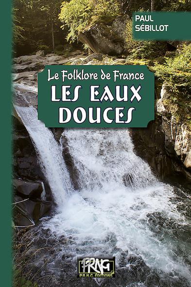 Le Folklore de France : les Eaux douces (tome 2-b)