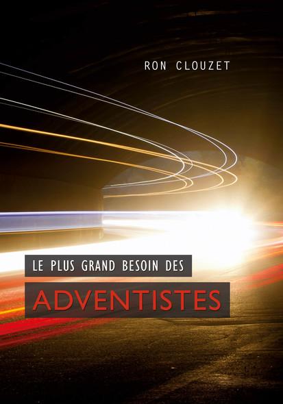 Le plus grand besoin des adventistes
