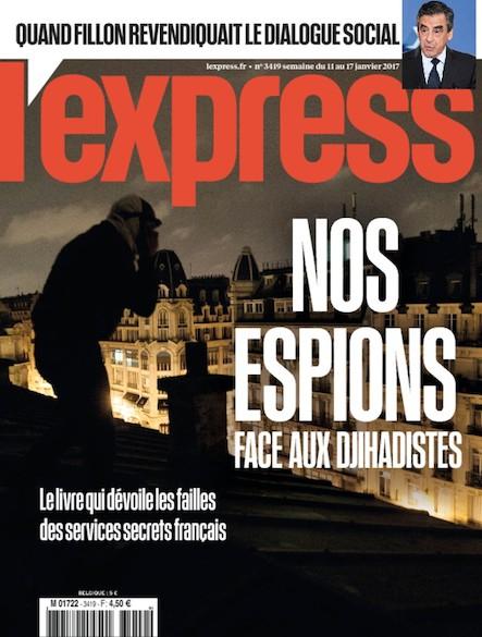 L'Express - Janvier 2017 - Nos Espions face aux djihadistes