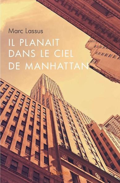 Il planait dans le ciel de Manhattan