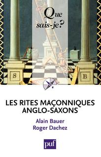 Les rites maçonniques anglo-saxons - « Que sais-je ? » n° 3913 | Bauer, Alain