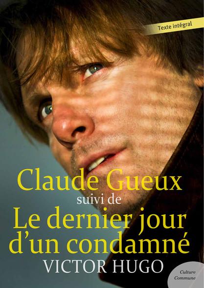 Claude Gueux : suivi de Le dernier jour d'un condamné