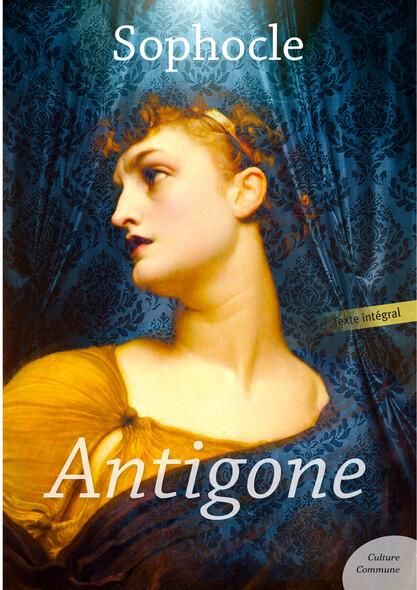 Antigone : Suivi de Électre, Ajax et Les Trachiniennes