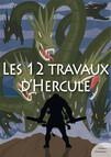 Les 12 travaux d'Hercule (mythologie jeunesse)