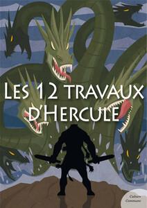 Les 12 travaux d'Hercule (mythologie jeunesse)   de Montalembert, Odile