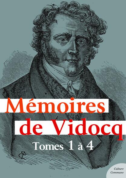 Mémoires de Vidocq, tomes 1 à 4 : L'intégrale des aventures de Vidocq