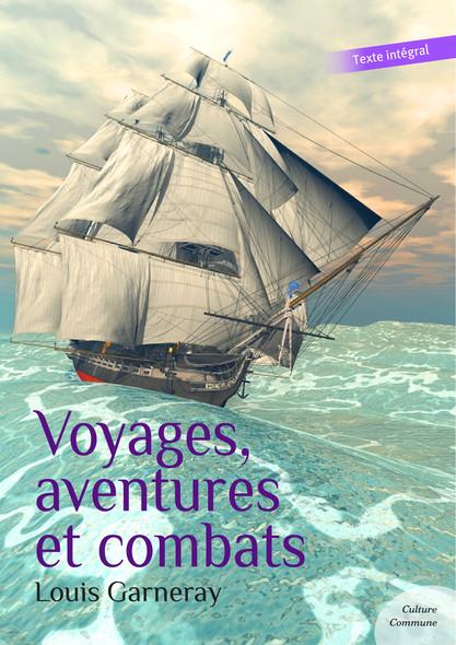 Voyages, aventures et combats (Autobiographie d'un corsaire) : Souvenirs de ma vie maritime