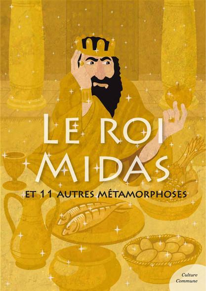 Le roi Midas (mythologie jeunesse) : et 11 autres métamorphoses