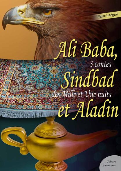 Ali Baba, Sindbad le marin et Aladin : 3 contes des Mille et Une Nuits