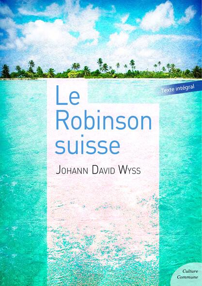 Le Robinson suisse : Tomes 1 et 2