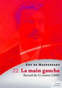 La main gauche, recueil de 11 contes | de Maupassant, Guy