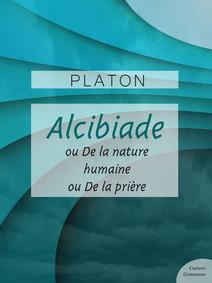 Alcibiade ou De la Nature - Alicibiade ou De la prière | Platon