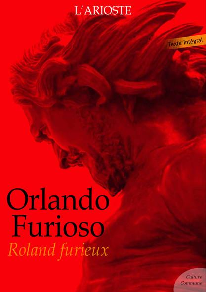 Orlando Furioso - Roland Furieux : Version bilingue, française, puis italienne