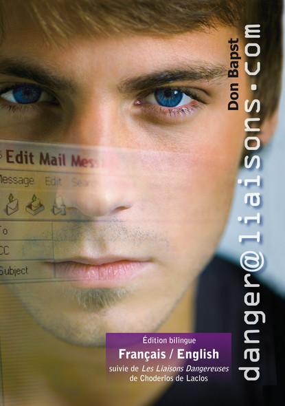 Danger@liaisons.com (roman gay novel) : Version bilingue français-english