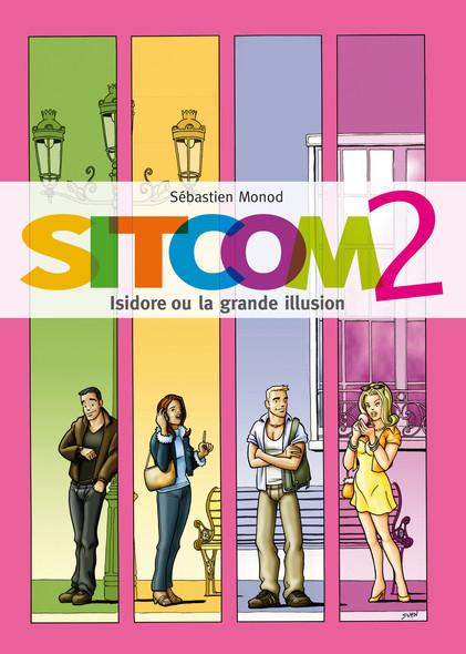 Sitcom 2 (roman gay) : Isidore ou la grande illusion