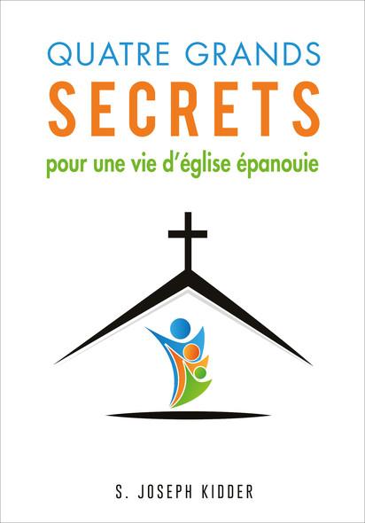 Quatre grands secrets pour une vie d'église épanouie
