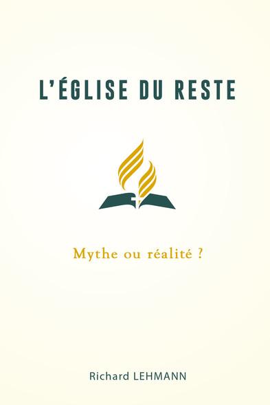 L'Église du reste : Mythe ou réalité ?