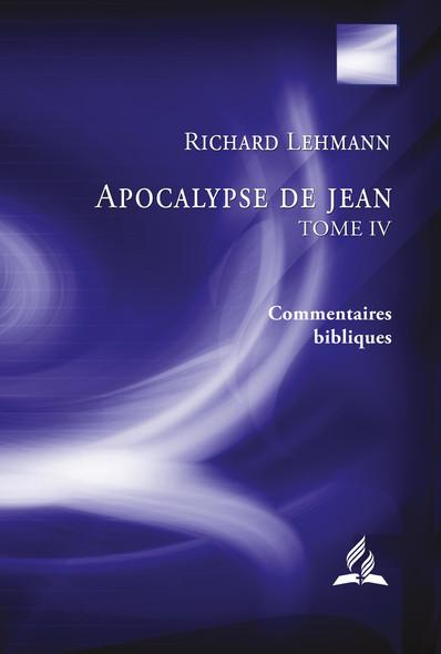 Apocalypse de Jean : Tome IV : Entre les monstres et les anges - Le choix ultime de l'humanité (chapitres 11.19-15.4)