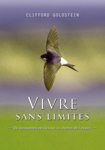 Vivre sans limites : De puissantes vérités sur le chemin de l'espoir