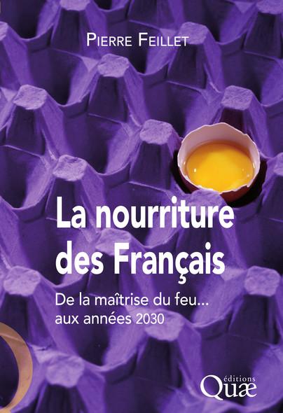 La nourriture des Français : De la maîtrise du feu aux années 2030