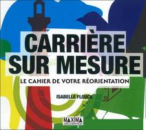 Carrière sur mesure - Le cahier de votre réorientation |