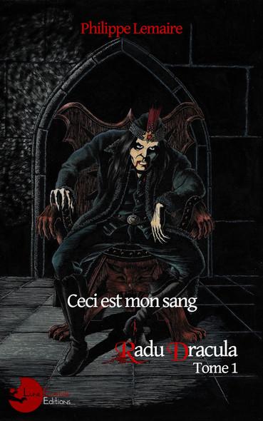 Prenez et buvez, ceci est mon sang : Radu Basarab Dracula - 1