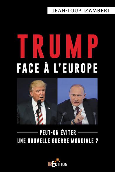 Trump face à l'Europe : Peut-on éviter une nouvelle guerre mondiale ?